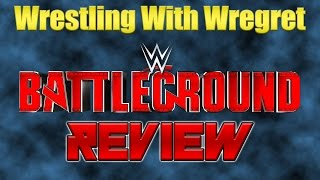 WWE Battleground 2016 Review | Wrestling With Wregret