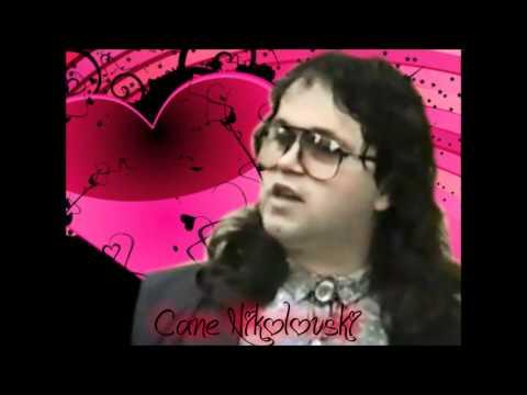 CANE NIKOLOVSKI - SRCE ME BOLI
