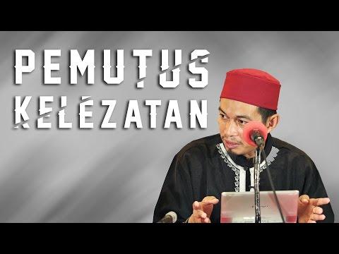 Pemutus Kelezatan - Ustadz Abuz Zubair Hawaary, Lc