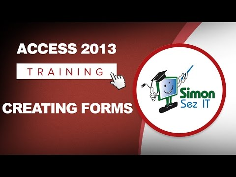 Microsoft Access 2013 Tutorial - Creating Forms - Access 2013 Tutorial for Beginners