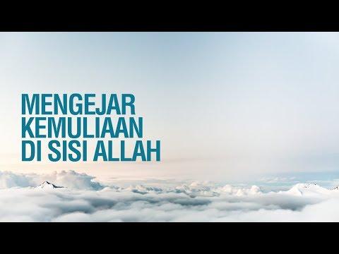 Mengejar Kemuliaan di Sisi Allah - Ustadz Zaini Sabri, Lc