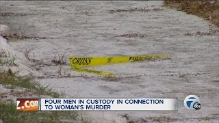 video Four men in custody in connection to woman's murder ◂ WXYZ 7 Action News is metro Detroit's leading source for breaking news, weather warnings, award-winning...