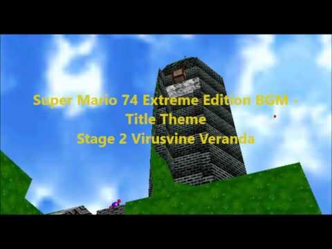 Super Mario 74 Extreme Edition BGM -Title Theme and Stage 2 Virusvine Veranda