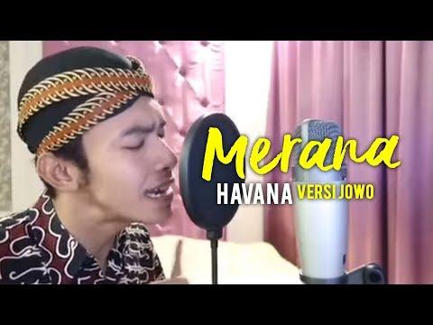 Merana ( Havana - Versi Jowo) by Mas Paijo