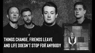 Watch Deaf Havana Things Change Friends Leave And Life Doesnt Stop For Anybody video