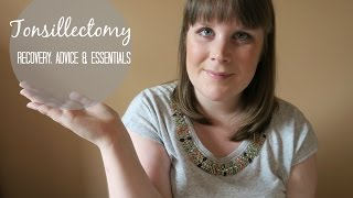 My Tonsillectomy - Recovery & Advice | Alison Thursby