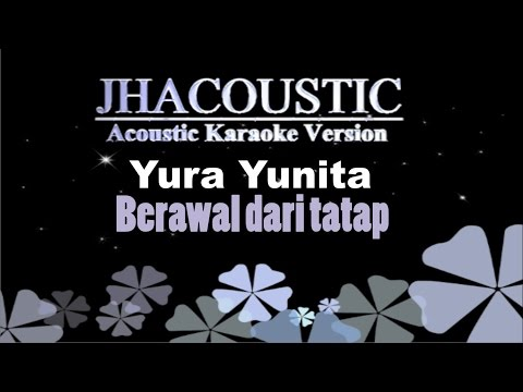 download lagu Yura Yunita - Berawal Dari Tatap Acoustic Karaoke Version gratis