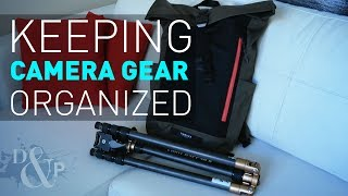 Removing Creative Obstacles by Keeping Camera Gear Organized: D&P E8