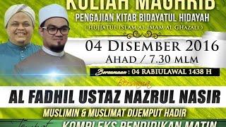 Pengajian Kitab Bidayatul Hidayah bersama Ustaz Nazrul Nasir - Siri 3 4/12/2016