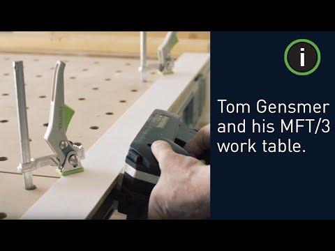 Tom Gensmer - Festool MFT/3 Work Bench