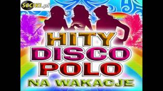 Disco Polo Mix - Wakacje 2013