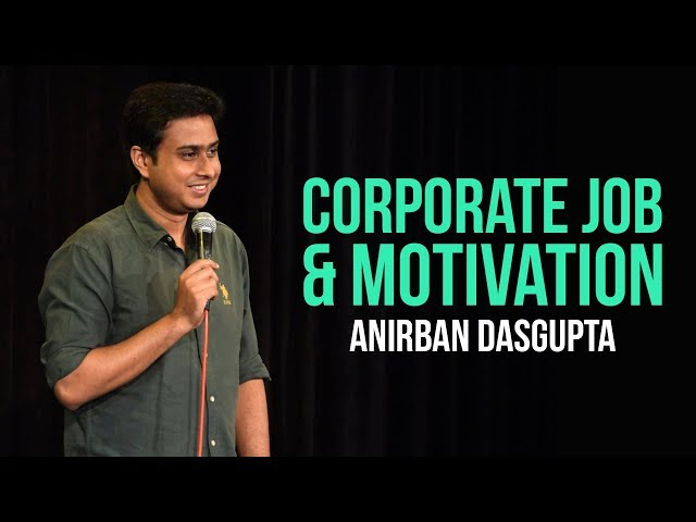 Corporate Job and Motivation  Anirban Dasgupta stand up comedy