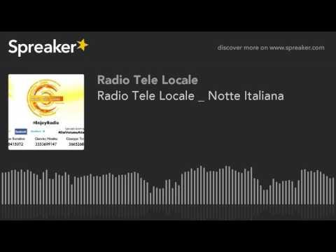 Radio Tele Locale _ Notte Italiana (part 2 di 4)