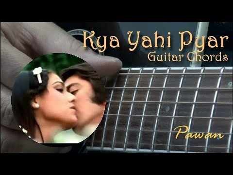 Guitar Chords for Kishore Melodies - Kya Yahi Pyar O Hansini...