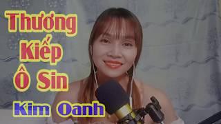 Nhạc Chế Thương Kiếp Ô Sin | Chế Tình Xưa Nghĩa Cũ | Cover Kim Oanh - Video By Tống Thuận
