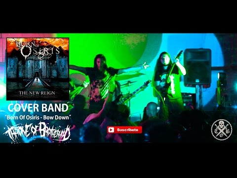 Born Of Osiris - Bow Down (Cover Band) Throne of Brotherhood (live) San Cristobal 2014