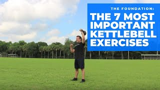 The 7 Most Important Kettlebell Exercises.