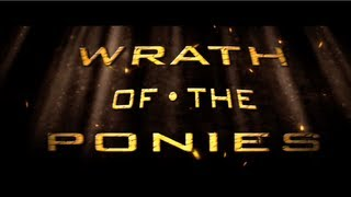 Wrath of the Ponies