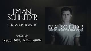 Dylan Schneider Grew Up Slower