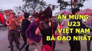 Màn ăn mừng bá đạo nhất chiến thắng của U23 Việt Nam || CĐV Hà Tĩnh