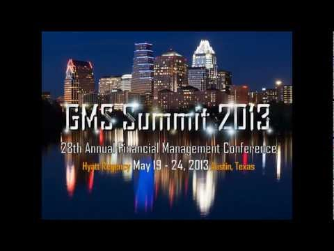 GMS Summit 2013 - 28th Annual Financial Management Conference