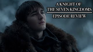 Game of Thrones | Season 8 Episode 2 'A Knight of the Seven Kingdoms' Review