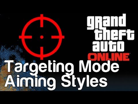 GTA 5  - Targeting Mode Differences and Aiming Style Breakdown (Grand Theft Auto 5 V Online)
