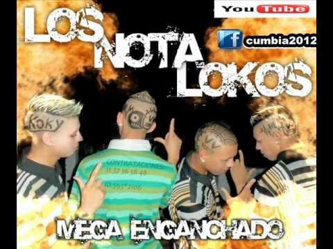 Los Nota Lokos Mega Enganchado CUMBIA2012.wmv