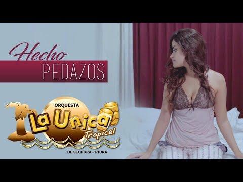 HECHO PEDAZOS - LA UNICA TROPICAL (VIDEO CLIP 2017)