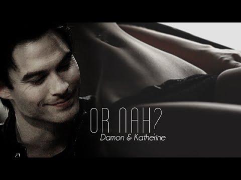 ►Damon & Katherine • Or Nah? { 18+ }