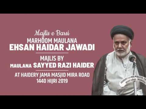 Majlis e Barsi Marhoom Ehsan Haidar Jawadi Majlis By Maulana Sayyed Razi Haider | Mira Road 2019