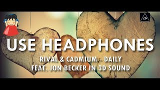 3d audio (Bass Boosted) | Rival & Cadmium - Daily (Feat. Jon Becker) in 3d | Lazy Boys  Productions