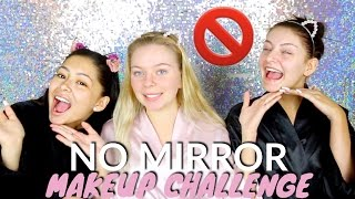 NO MIRROR MAKEUP CHALLENGE W Daisy & Shelby