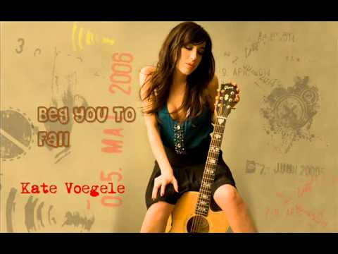 Kate Voegele - Beg You To Fall