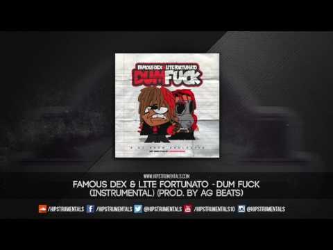Famous Dex Ft. Lite Fortunato - Dum Fuck [Instrumental] (Prod. By Ag Beats)