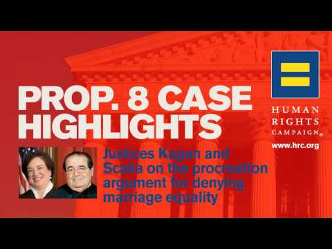 Prop. 8 Case Highlights – Justices Kagan & Scalia on the Procreation Argument