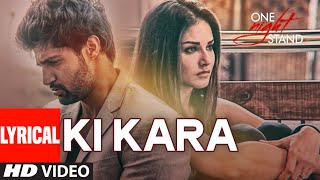 Ki Kara  Lyrical Video Song | ONE NIGHT STAND | Sunny Leone, Tanuj Virwani | T-Series