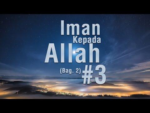 Iman Kepada Allah (Bag.2) #3 - Ustadz Khairullah Anwar Luthfi, Lc