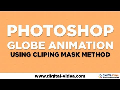 Photoshop Globe Animation Tutorial - Cliping Mask Method
