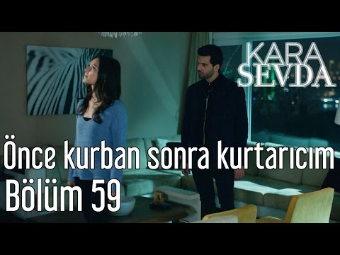 Kara Sevda 59. Bölüm - Önce Kurban Sonra Kurtarıcım