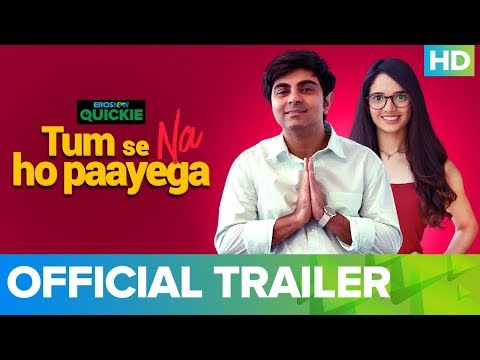 Tum Se Na Ho Paayega - Trailer | Eros Now Quickie | All Episodes Out On 12th Jan Only On Eros Now