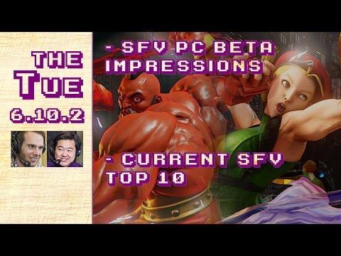 Tuesday 2017-03-28: SFV PC Beta Patch, Current SFV Top 10 (6.10.2)