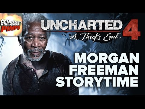 Morgan Freeman Storytime - Uncharted 4 - GameSocietyPimps