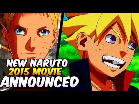 New Naruto 2015 Movie Confirmed! Bolt As Main Character? Thoughts reaction [discussion] video