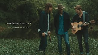 """NEEDTOBREATHE - """"More Heart, Less Attack"""" (Live Acoustic Video)"""