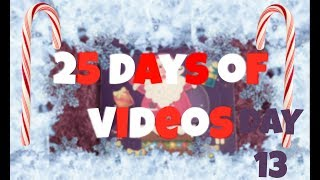 25 DAYS OF CHRISTMAS DAY 13! | When is my making my own intro video coming out? Watch and see!