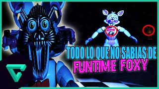 TODO LO QUE NO SABIAS DE FUNTIME FOXY | FIVE NIGHTS AT FREDDY