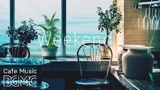 ☕️Weekend Café - Relaxing Guitar & Piano Instrumental Music - Weekend Jazz Music