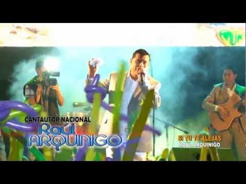 Raul Arquínigo - Si tú te alejas - 8vo concierto FULL HD