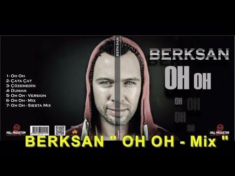 Berksan - Oh Oh (Mix) mp3 indir